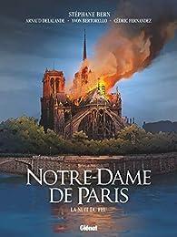 Notre-Dame de Paris : La nuit du feu par Arnaud Delalande