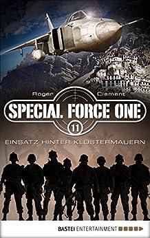 Special Force One 11: Einsatz hinter Klostermauern (Die Spezialisten)