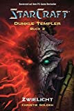 StarCraft: Dunkle Templer, Bd. 3: Zwielicht - Christie Golden