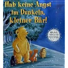 Hab keine Angst im Dunkeln, kleiner Bär!: Mit einer funkelnden Überraschung!