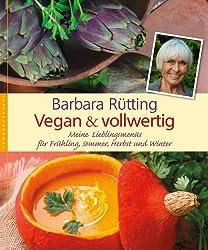 Vegan und vollwertig: Meine Lieblingsmenüs für Frühling, Sommer, Herbst und Winter (German Edition)