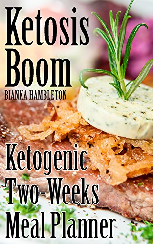 Ketosis Boom: Ketogenic Two-Weeks Meal Planner  (English Edition) (Boom Zelt)