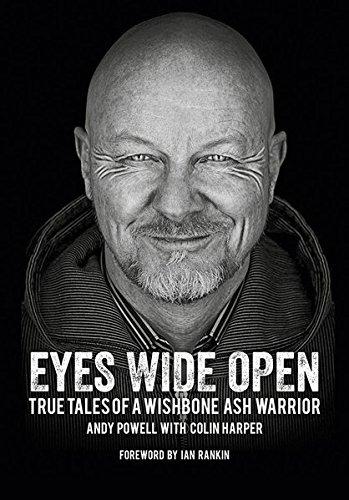 Eyes Wide Open: True Tales of a Wishbone Ash Warrior - The Biography.: Englische Originalausgabe/Original English edition.