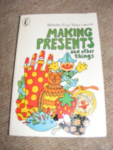 Making presents and other things