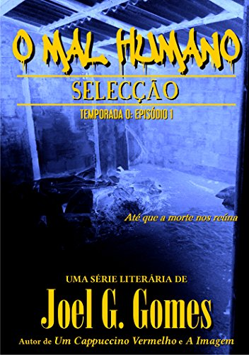 seleccao-o-mal-humano-temporada-0-livro-2-portuguese-edition
