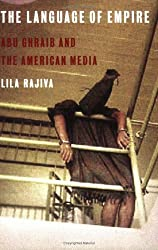 The Language of Empire: Abu Ghraib and the American Media by Lila Rajiva (2005-12-07)