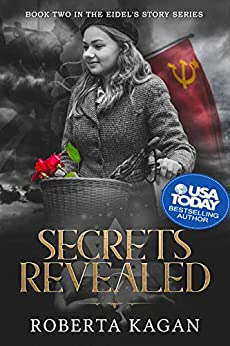Secrets Revealed: Book Two In The Eidel's Story  Series (eidel's Story Series 2) por Roberta Kagan epub