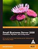 SMALL BUSINESS SERVER 2008: INSTALLATION, MIGRATION, AND CONFIGURATION [Paperback] OVERTON