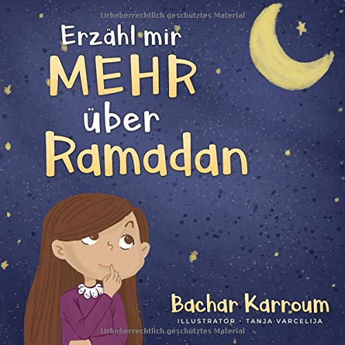 Erzähl mir mehr über den Ramadan: (Islam bücher für kinder)