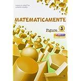 Matematicamente figure. Con espansione online. Per la Scuola media: 3