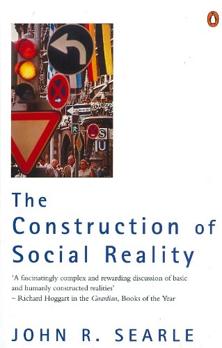 The Construction of Social Reality por John R Searle