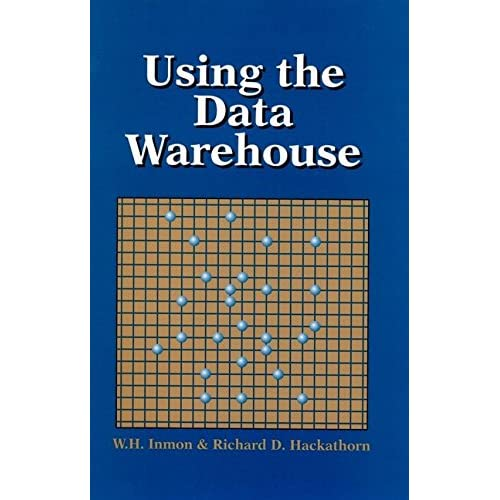 [(Using the Data Warehouse)] [By (author) William H. Inmon ] published on (August, 1994)
