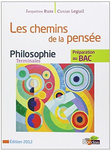Philosophie Tle - Les chemins de la pense : Prparation au BAC