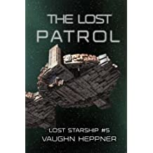 The Lost Patrol: Volume 5 (Lost Starship Series)