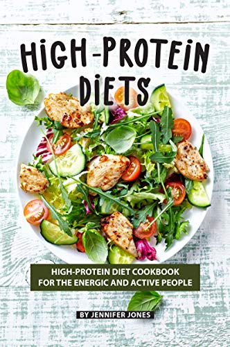 Kalorien Food Bar (High-Protein Diets: High-Protein Diet Cookbook for The Energic and Active People (English Edition))
