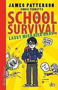 Patterson, James: School Survival - Lasst mich hier raus