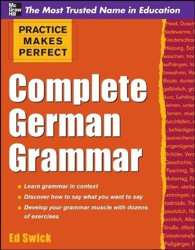 Practice Makes Perfect Complete German Grammar (Practice Makes Perfect Series) by Ed Swick (2011-10-01)