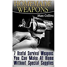 Homemade Weapons: 7 Useful Survival Weapons You Can Make At Home Without Special Supplies