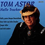Songtexte von Tom Astor - Hallo Trucker