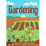 Gardening: Discover and learn the Top 8 Benefits why You Should Start Gardening Indoors and Your Backyard to Yield Fruit and Vegetables (gardening for beginners, outdoor gardening,) (English Edition)