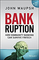 Bankruption: How Community Banking Can Survive Fintech (English Edition)