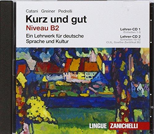 Kurz und gut. Ein Lehrwerk für deutsche Sprache und Kultur. Per le Scuole superiori. 2 CD-ROM