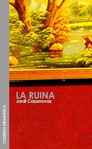 LA RUINA (teatro) por Jordi Casanovas