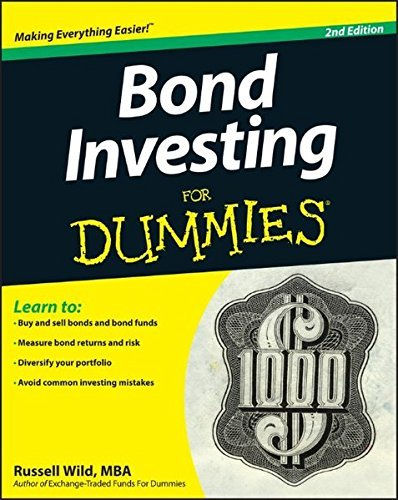 Bond Investing For Dummies, 2nd Edition by Wild, Russell 2nd (second) Edition (8/28/2012)