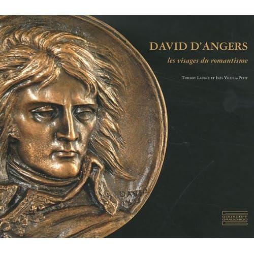 David d'Angers : Les visages du romantisme