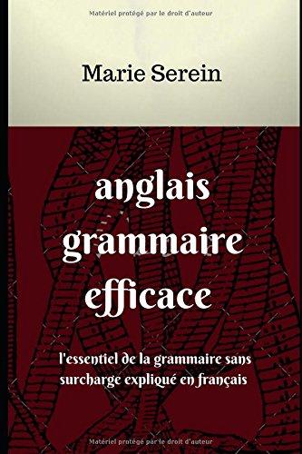 l'anglais efficace: l'essentiel de la grammaire sans surcharge expliqué en français