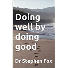 Doing well by doing good (Essay)