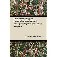 Les Plantes potagères - Description et culture des principaux légumes des climats tempérés