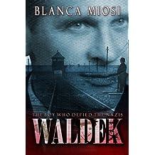 Waldek: The boy who defied the nazis by Blanca Miosi (2014-04-16)