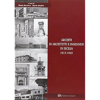 Archivi Di Architetti E Ingegneri In Sicilia 1915-1945