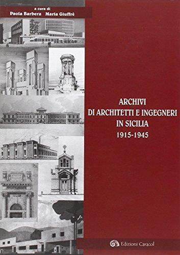 Archivi di architetti e ingegneri in Sicilia 1915-1945 (Frammenti di storia e architettura)