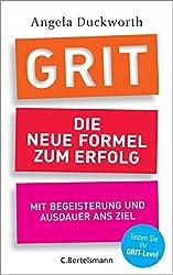 GRIT - Die neue Formel zum Erfolg: Mit Begeisterung und Ausdauer ans Ziel (German Edition)