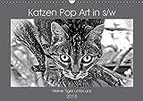 Katzen Pop Art in s/w - Kleine Tiger unter uns (Wandkalender 2018 DIN A3 quer): Unsere Lieblinge einmal in einer