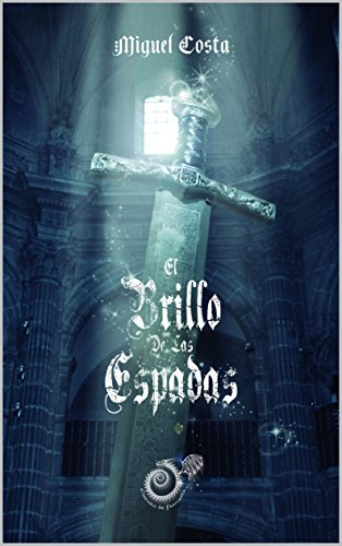 El brillo de las espadas por Miguel Costa