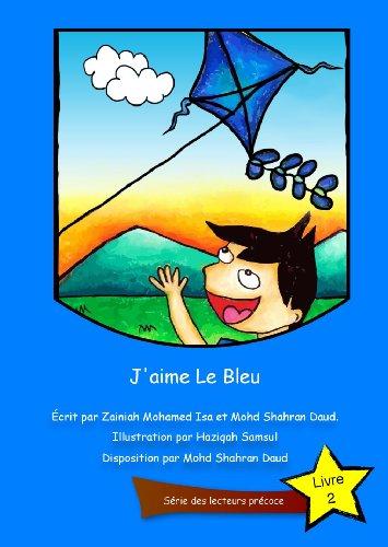 J'aime Le Bleu (Série des lecteurs précoce t. 1)