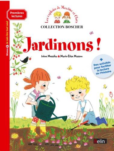 Les exploits de Maxime et Clara : Jardinons ! par Barbara Arroyo