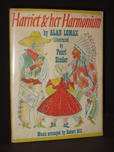 Harriet and her harmonium: an American adventure with thirteen folk songs from the Lomax collection