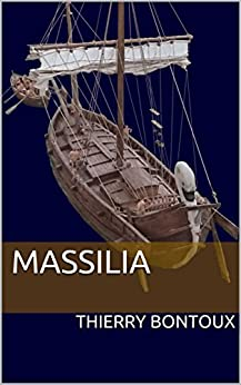 Massilia (French Edition) by [Bontoux, Thierry]