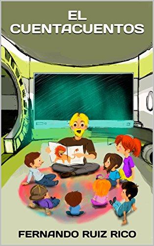 El cuentacuentos: Cuento infantil bilingüe español-inglés (Cuentos para ser escuchados nº 5) por Fernando Ruiz Rico