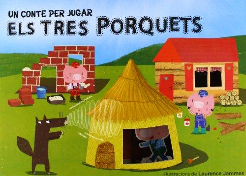 Un Conte Per Jugar. Els Tres Porquets (LUPITA BOOKS) por Jammes Laurance