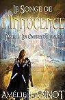 Le Songe de l'Innocence, Partie 3 : Les Ombres de Lumière par Jeannot