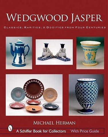 Wedgwood Jasper: Classics, Rarities, & Oddities from Four Centuries (Schiffer