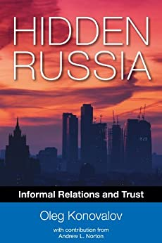 Hidden Russia: Informal Relations and Trust by [Konovalov, Oleg, Norton, Andrew Laurence]