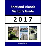 Shetland Islands Visitor's Guide 2017 [Travel Series] (English Edition)