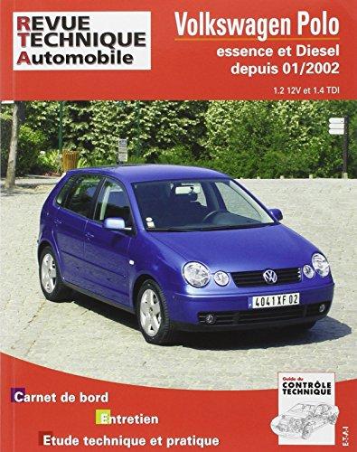 Revue Technique Automobile, CIP 683.1 : Volkswagen Polo Essence et Diesel depuis 01/2002 (1.2 12V et 1.4 TDI) par Etai