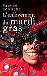 L'enlèvement du mardi-gras par Confiant